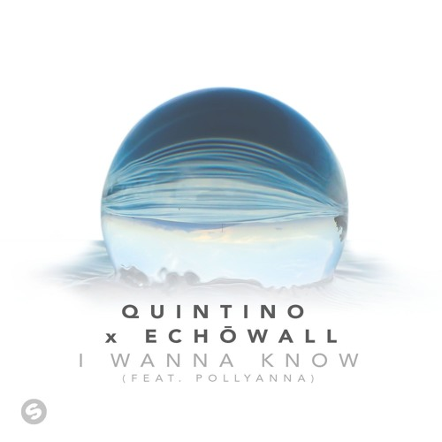 Quintino X ECHOWALL - I Wanna Know (feat. PollyAnna) [OUT NOW]