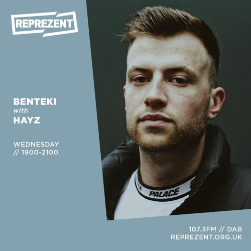 Benteki w/ Hayz (Reprezent Radio 02/10/19)