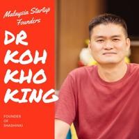 Malaysia Startup Founders Episode 3   Dr Koh Kho King, Shashinki