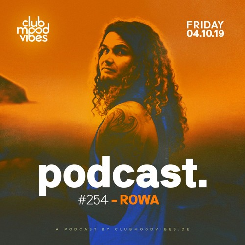 Club Mood Vibes Podcast #254: ROWA
