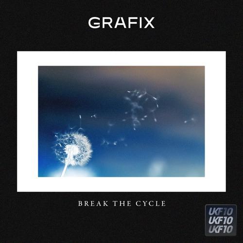 Grafix - Break The Cycle