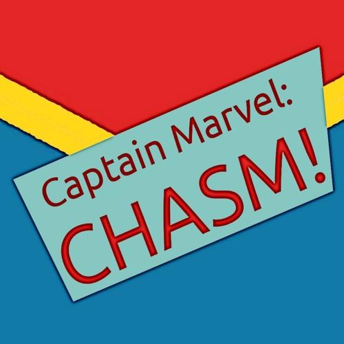 Little Saigon Report #194: Captain Marvel's Chasm!