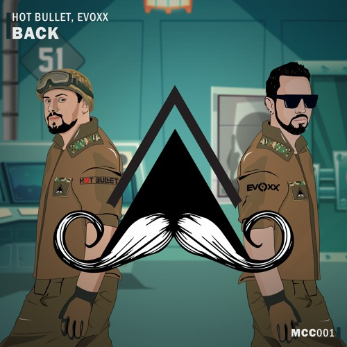 Hot Bullet, Evoxx - Back [MUSTACHE CREW CONTEST]