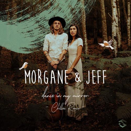 Morgane & Jeff - Dance In My Mirror (Chillea Remix)