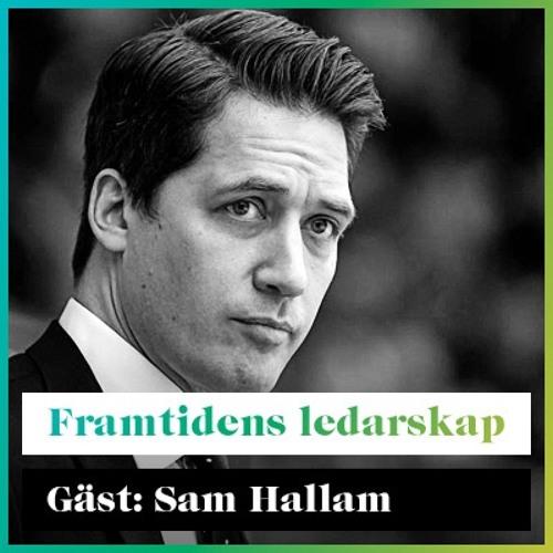 Framtidens Ledarskap med Sam Hallam