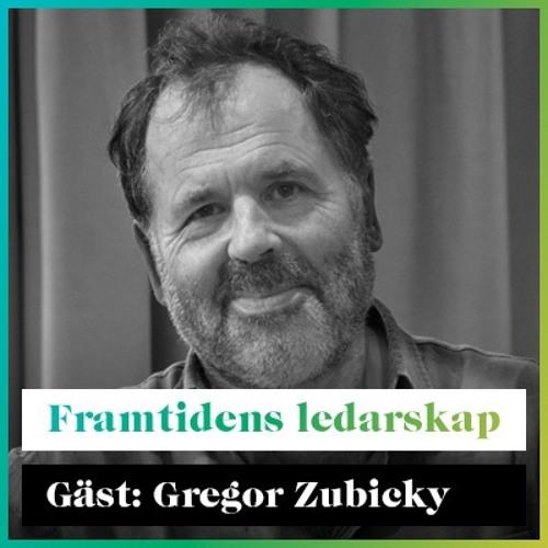 Framtidens Ledarskap med Gregor Zubicky