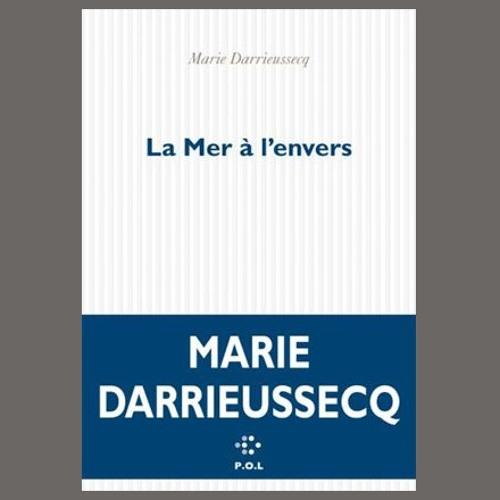 """Marie Darrieussecq, """"La mer à l'envers"""", éd. POL"""