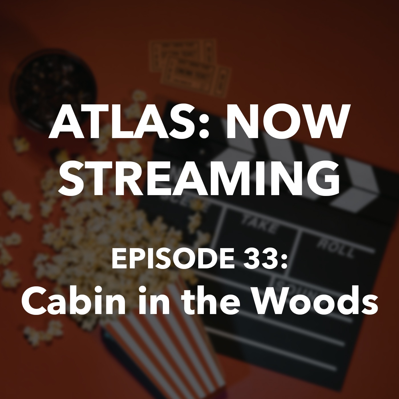 Cabin in the Woods - Atlas: Now Streaming Episode 33
