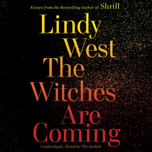 THE WITCHES ARE COMING by Lindy West Read by Lindy West - Audiobook Excerpt