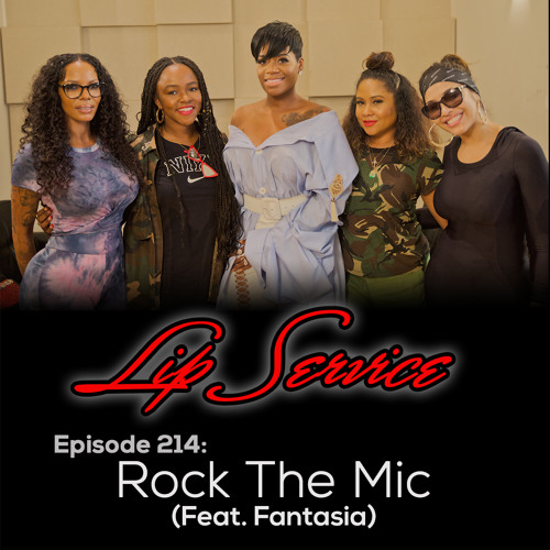 Episode 214: Rock The Mic (Feat. Fantasia)