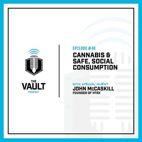 Cannabis and Safe, Social Consumption ft. John McCaskill