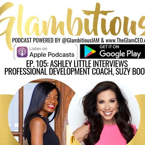 Ep. 105: Ashley Little Interviews Professional Development Coach, Suzy Bootz