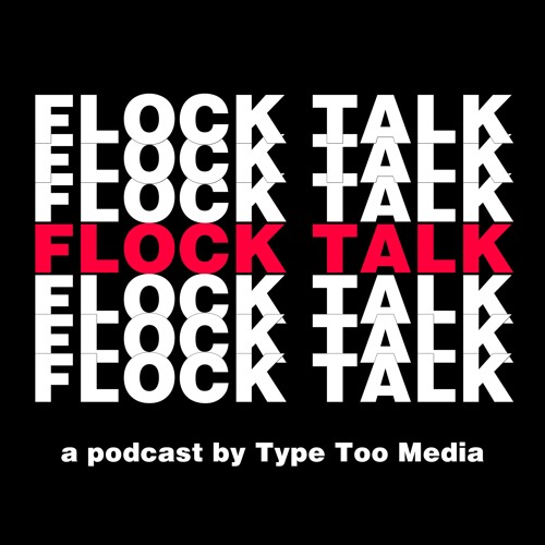 Flock Talk Episode 47