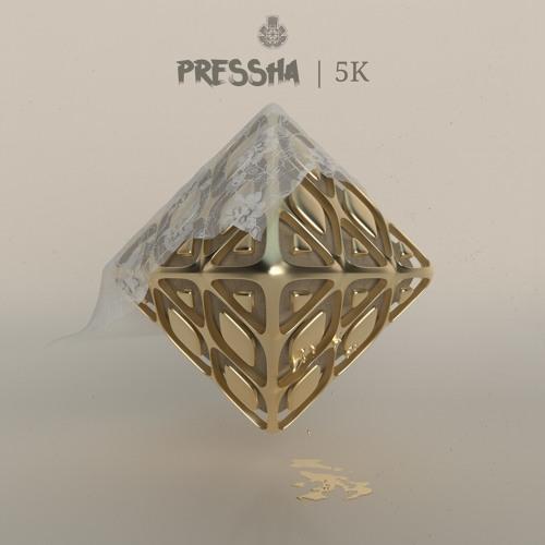 Pressha - 5K EP 2019