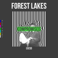Tim Atlas - Compromised (Forest Lakes Remix)