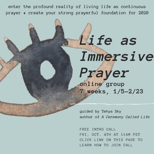 """Life as Immersive Prayer"" INTRO CALL"