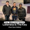 Download Lateness Is The Key (Feat . Ryan Holiday) Mp3
