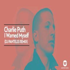 Charlie Puth - I Warned Myself (DJ Pantelis Remix)