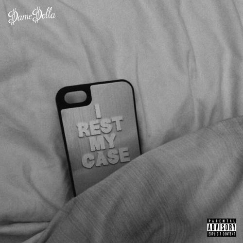 Dame D.O.L.L.A. - I Rest My Case