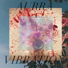AURRA - Vibration