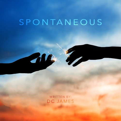 Spontaneous (written by DC James)