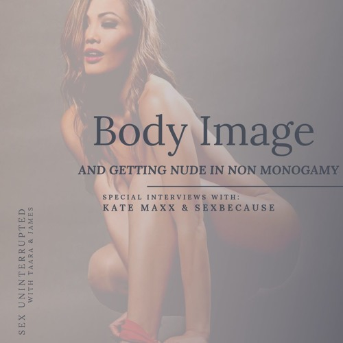 Show 51: Body Image and Getting Nude in Non Monogamy