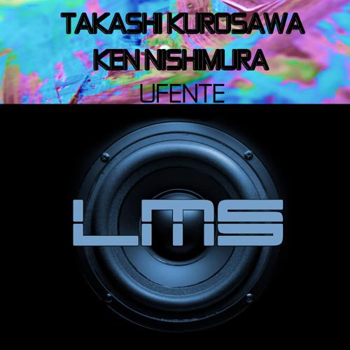 LMS130 : Takashi Kurosawa & Ken Nishimura - Ufente (Original Mix)
