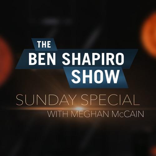 Meghan McCain | The Ben Shapiro Show Sunday Special Ep. 71