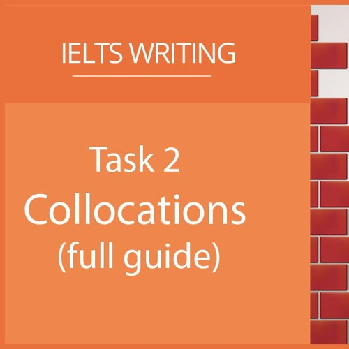 Academic Task 2 - Collocations (full guide)