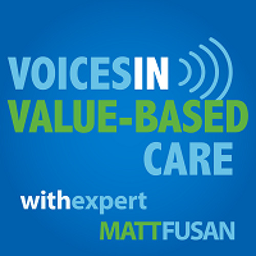 Voices in Value-Based Care: Dr. Larry Kosinski Founder and Chief Medical Officer of SonarMD