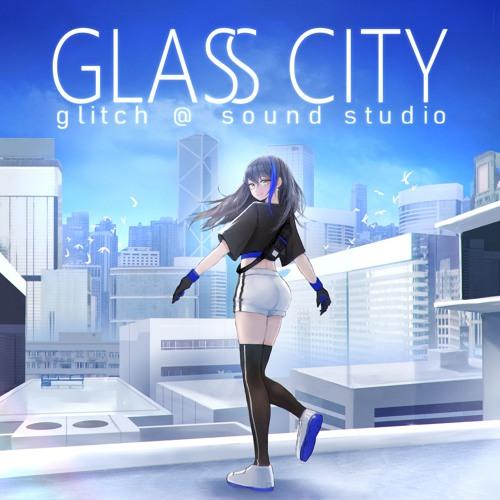 [M3秋] GLASS CITY Xfade Demo