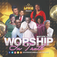 WORSHIP IN TRUTH - THE MIXTAPE VOL. 2 -2019