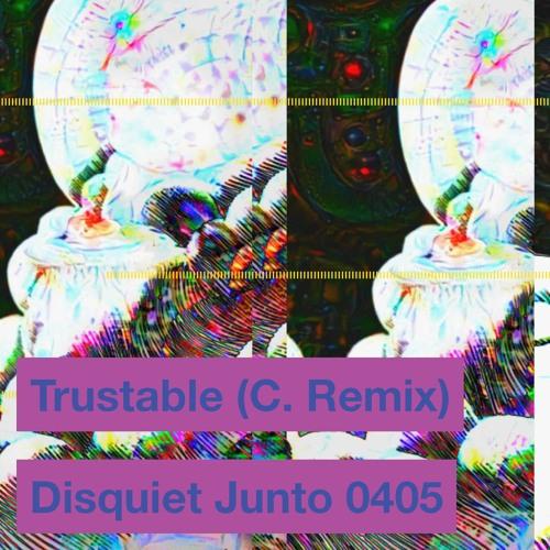 Disquiet Junto Project 0405: Trustable (C. Remix)