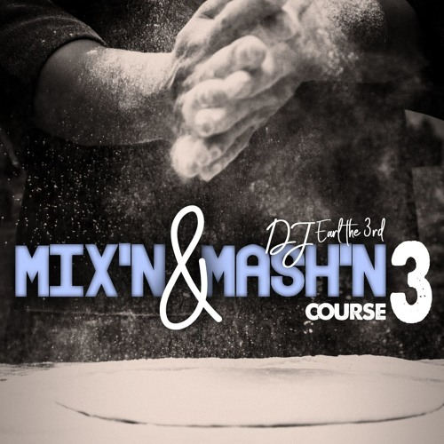 Mix'N And Mash'N - Course 3