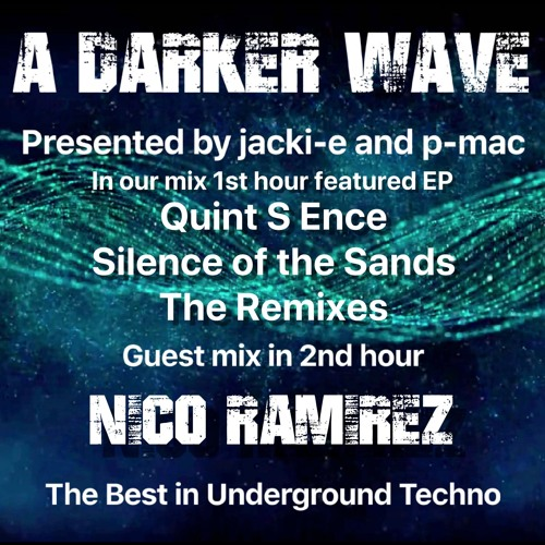 #242 A Darker Wave 05-10-2019 guest mix 2nd hr Nico Ramirez, ft EP 1st hr Quint S Ence