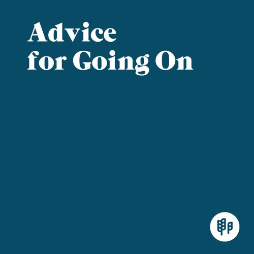 Advice for Going On (M.C. 2019)