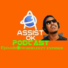 AssistOK Podcast Ep1: Berleezy Exposed
