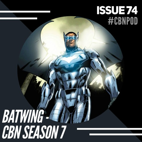 CBN Season 7   Issue 74   Batwing