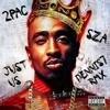 Dj Khaled 2pac And Sza Just Us Dennis7 Remix [free Download] Mp3