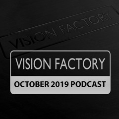 Vision Factory - October 2019 Podcast