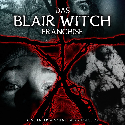 Folge 98 - Das Blair Witch Franchise (The Blair Witch Project, Blair Witch 2, Blair Witch)