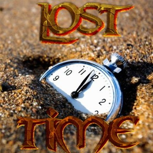 Lost Time.