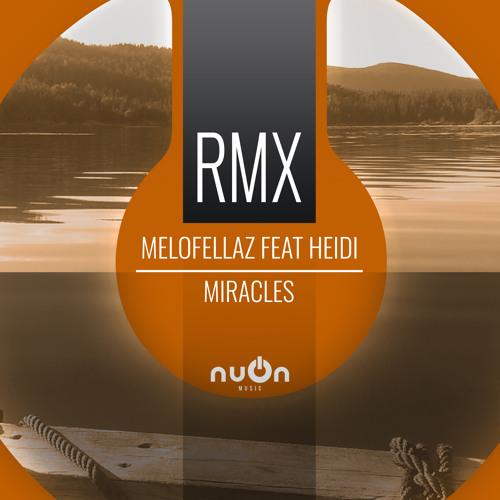 Melofellaz Feat. Heidi - Miracles (RainDropz! Remix) (nuOn ORANGE)