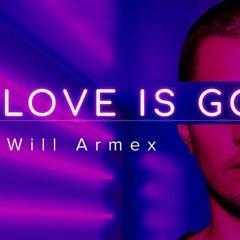 Will Armex - Love Is Gone (Omer Kavak & Ozgen Cavus Remix)