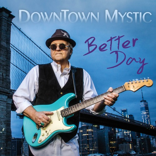 Better Day - DownTown Mystic