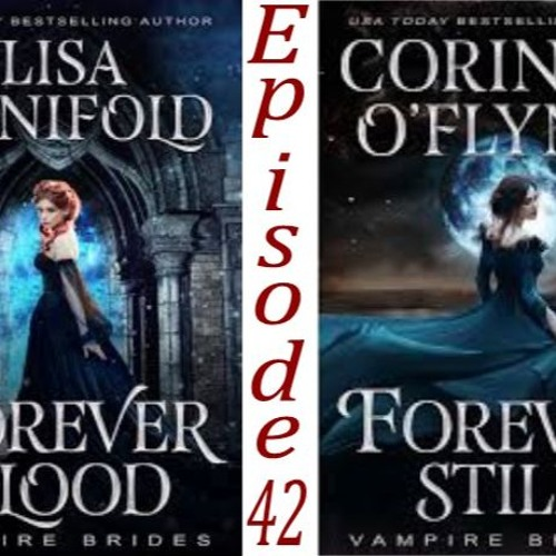 42 - Forever Blood & Forever Still by Lisa Manifold and Corinne O'Flynn