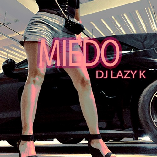 DJ Lazy K - Miedo By Lazy K Prod. & OG Matt Mixed BY 777 (FINAL MIX)