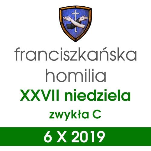 Homilia: XXVII niedziela C - 6 X 2019