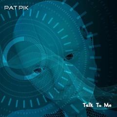 Pat Pik - Talk To Me