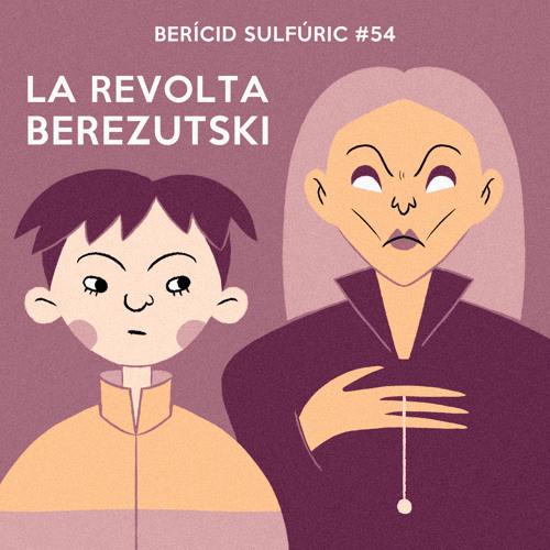 54 - La Revolta Berezutski